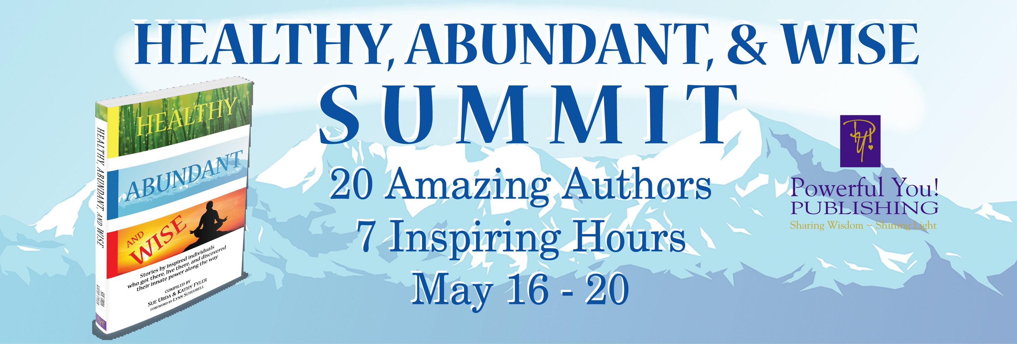 Healthy, Abundant, & Wise Summit: May 16 – 20