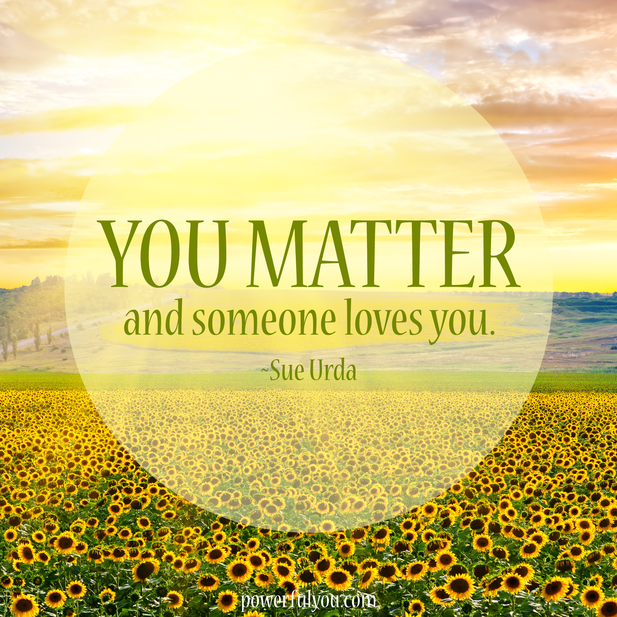 You Matter & Someone Loves You